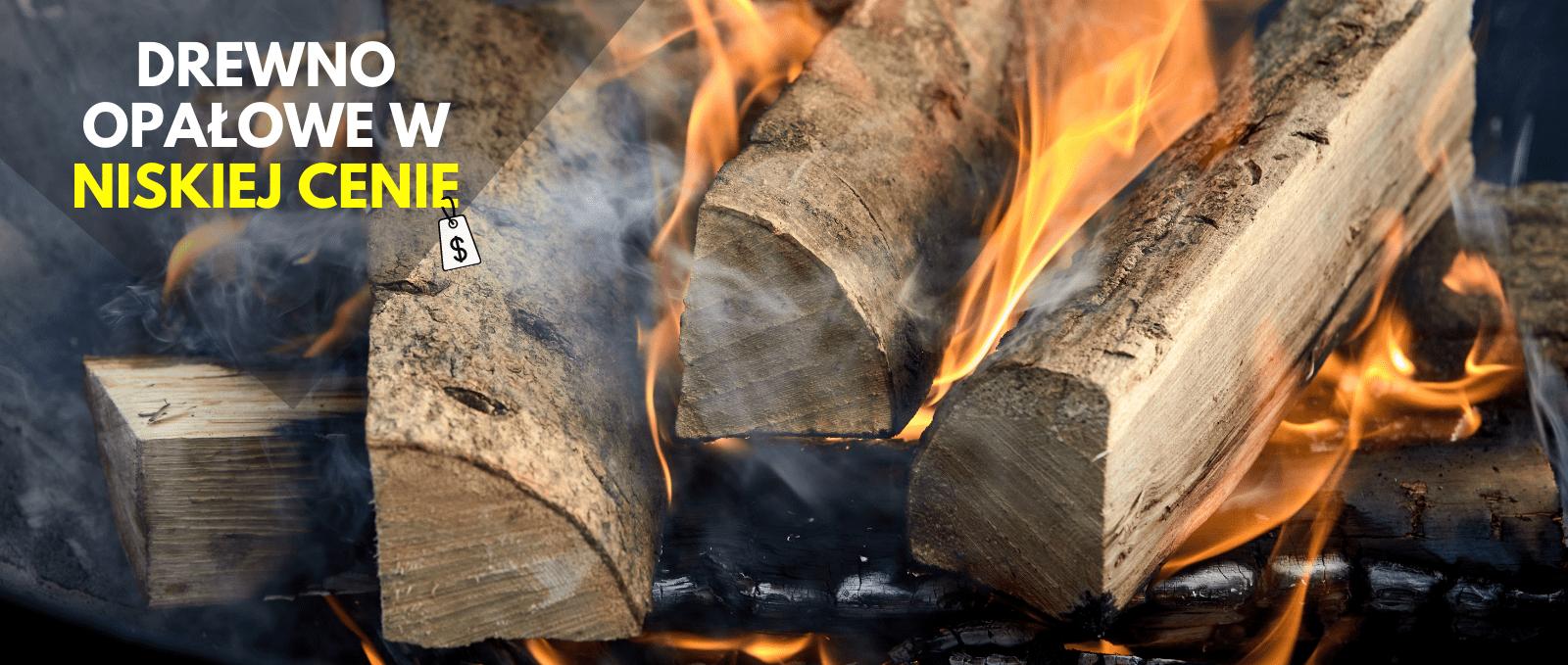 Drewno opałowe w niskich cenach